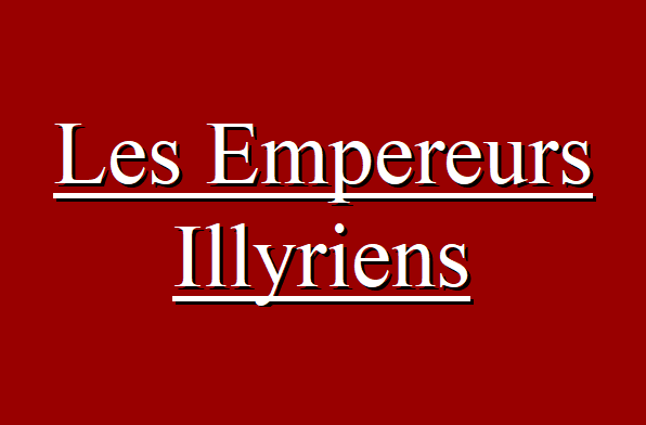 Les Empereurs Illyriens