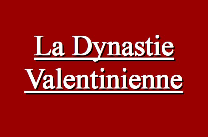 dynastie valentinienne Valentinian Dynasty