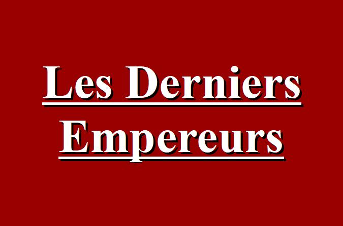 Les derniers empereurs the last emperors